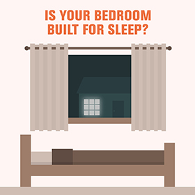 Is your bedroom built for sleep?